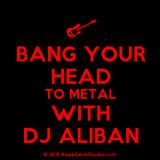 Metal Mania with DJ Aliban 24th October 2015