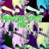 Maxed Out Mix V2