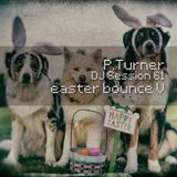 P.Turner DJ Session61 - easter bounce V