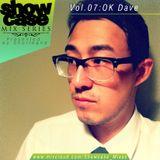 SHOWCASE mix Volume 7: OK Dave