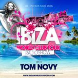 Ibiza World Club Tour - RadioShow with Tom Novy (March 2014)