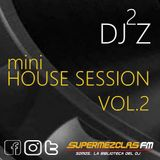 DJ2Z - MiniHouse Session Vol 2 for SuperMezclas