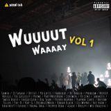 WuuuutWaaaay Vol 1