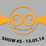 Nu är det Ljud igen - Show #5 130514