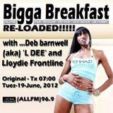 BIGGA BREAKFAST · RE-LOADED!!!!! 19/06/2012