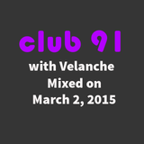 Club 91 with Velanche - Mixed on March 2, 2015
