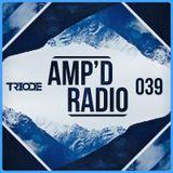 Amp'd Radio Episode #039