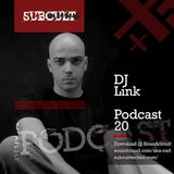 SUB CULT Podcast 20 - DJ Link - Download Available!