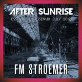 FM STROEMER - After Sunrise Essential Housemix July 2019 | www.fmstroemer.de