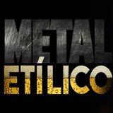 METAL ETILICO EPISODIO 41