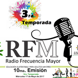 Emisión 10  Radio Frecuencia Mayor  Temporada 3