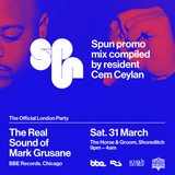 Spun presents The Real Sound of Mark Grusane promo mix by Cem Ceylan / Horse and Groom Sat 31/3