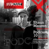 SUB CULT Podcast 10 - Shaun Mauren - Download Available!
