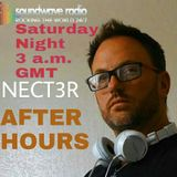 After Hours w/ Nect3r episode #07