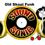 Sound Sonic Sound - Old School Funk