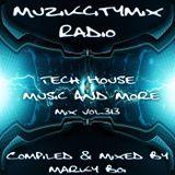 Marky Boi - Muzikcitymix Radio Mix Vol.313 - Tech House - Music And More