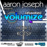 Volumize (Episode 135 - HOUR 3: KOTSY) (NOV 2015)