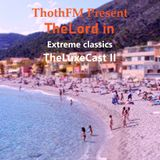 DIRETTA-TheLord Live on ThothFM -Extreme classics TheLuxeCast II Edition