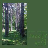 Jazzin' On Acid