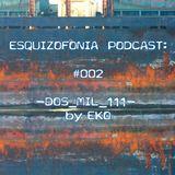 """Esquizofonía #002 // """"2mil.111"""" by Mauricio EKO"""
