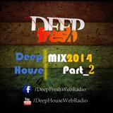 *DeepFresh* || Deep House Mix 2014 *Part 2*