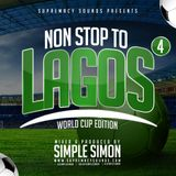 Non-Stop To Lagos Vol 4 - World Cup Edition