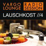 VARGO LOUNGE - LAUSCHKOST //4 Special