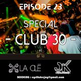 EPISODE 23 - CYRIL K HOUSE - SPECIAL CLUB 30 #2