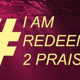 I am redeemed to praise - Audio