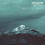 Untitled VIII (dub techno mix by thief operandi)