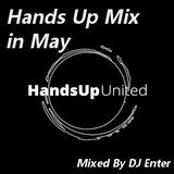 Hands Up Mix Release in 2017 May(Mixed By DJ Enter)