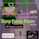Portobello Radio Radio Show Ep 98, with Piers Thompson & Greg Weir: Keep Paddy Happy Special.