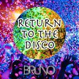 Dj Bruno - Return To The DISCO 1