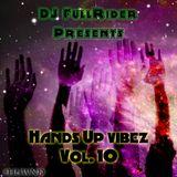 DJ FullRider Presents: Hands Up Vibez Vol. 10