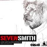 SEVEN SMITH - Love Lost & Lovelessness [Spirit Mode Sessions pt 1]