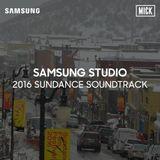 MICK x Samsung Studio: Sundance 2016