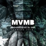 MVMB Progressive DJ set spring 2018