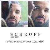 SCHROFF 2015 YVNG SCHRIZZY MIX