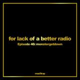 for lack of a better radio: episode 46 - Monstergetdown (Beyond Wonderland Spotlight)