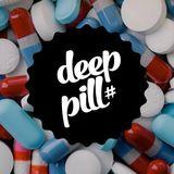 Deep Pill #1