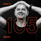 UNION 77 PODCAST EPISODE № 105 BY OPUTIN