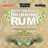Responsibly Drinking Rum - Cropover, Spice Mas & Notting Hill Edition 2K13