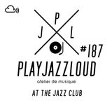 PJL sessions #187 [at the jazz club]
