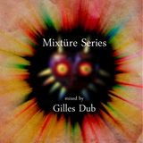 Mixtüre Series 06 mixed by Gilles Dub