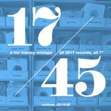 17/45 : a Mo Manley mixtape of 2017 45s