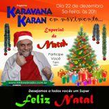 Programa Karavana Karan Natal 22/12/2016 - Carlos Karan