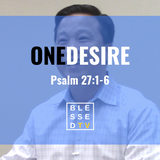 Blessed Sundays: One Desire