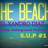 S.U.P #1 Strictly Underground Podcast by El Xandro Diaz