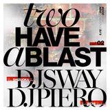 TWO HAVE A BLAST MIX TAPE vo.2 mix by DJ sway & DJ piero
