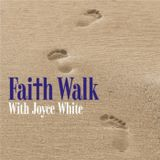 Faith Walk with Joyce White